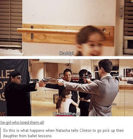 This is what happens when Natasha tells Clint to pick up their daughter from ballet lessons