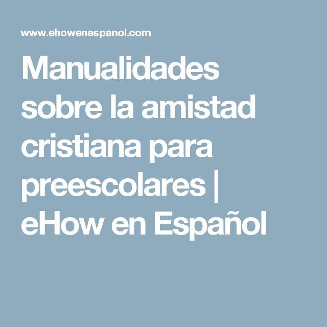 Manualidades sobre la amistad cristiana para preescolares | eHow en Español