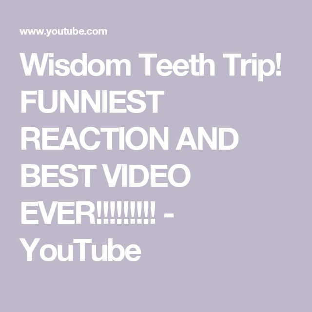 Wisdom Teeth Trip! FUNNIEST REACTION AND BEST VIDEO EVER!!!!!!!!! - YouTube