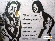 Sachin Tendulkar Quotes. sachin tendulkar dreams, sachin dreams quote, dont stop chasing your dreams quote