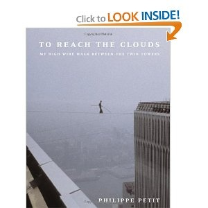 """To Reach the Clouds. . .by Philippe Petit... Also watch the movie based on him, """"Man on Wire"""""""
