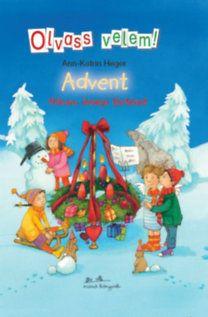 Ann-Katrin Heger: Advent - Olvass velem - Három ünnepi történet  62 old.  25 ron