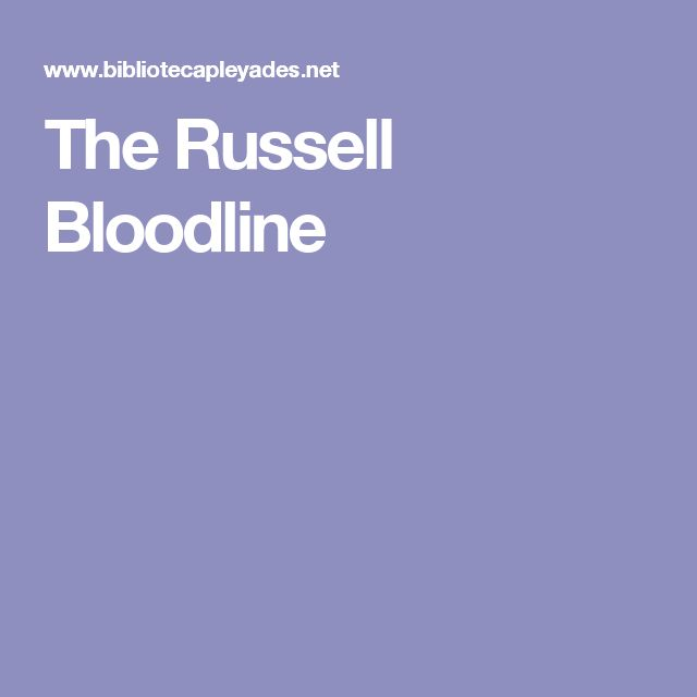 The Russell Bloodline