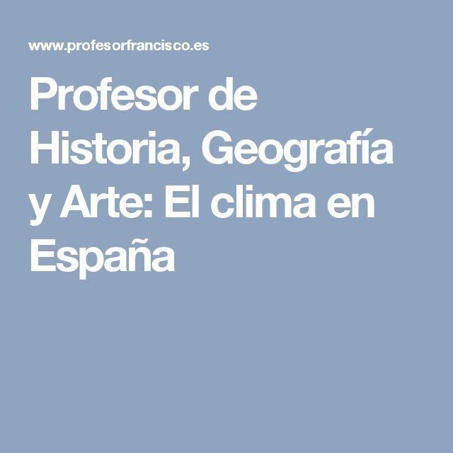 Profesor de Historia, Geografía y Arte: El clima en España