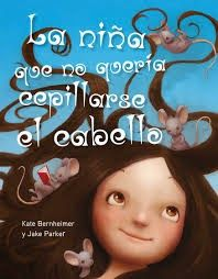 """""""La niña que no quería cepillarse el cabello"""" - Apego, Literatura y Materiales respetuosos"""