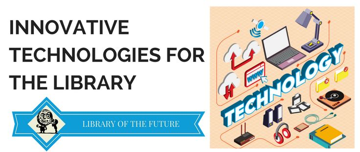 technologies to implement at the library