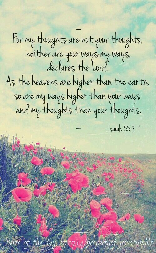 Isaiah 55: 8-9  U 5/18/16