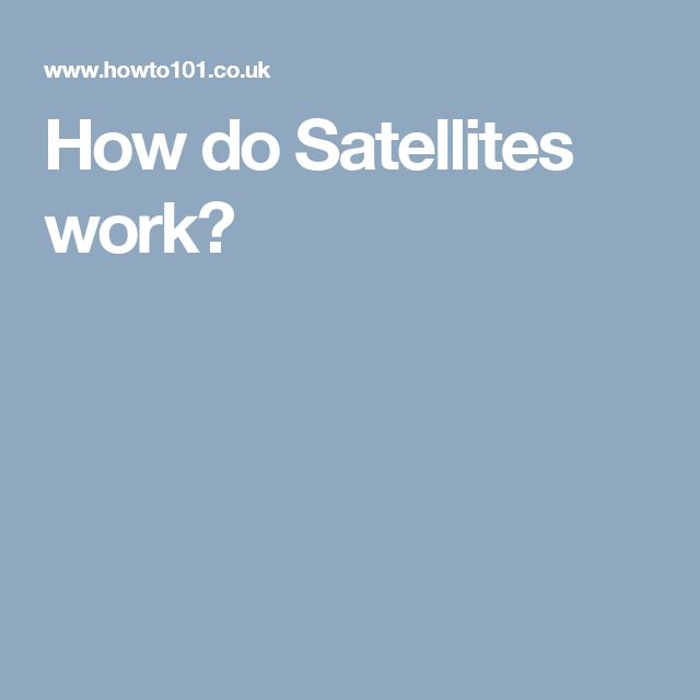 How do Satellites work?