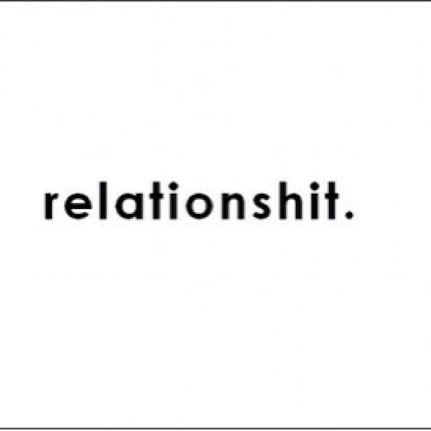 Relationshit #quote