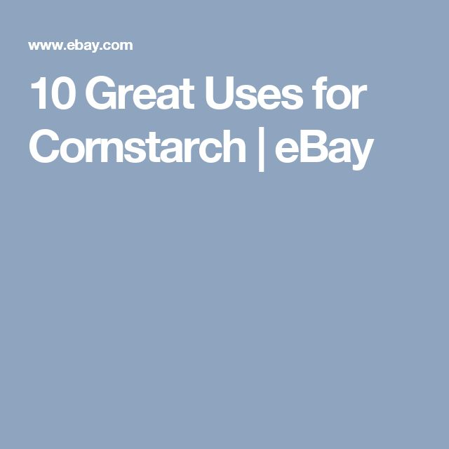 10 Great Uses for Cornstarch | eBay