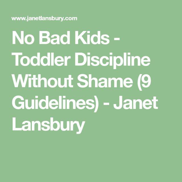 No Bad Kids - Toddler Discipline Without Shame (9 Guidelines) - Janet Lansbury