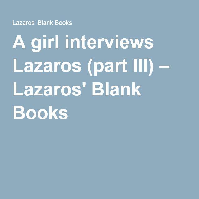 A girl interviews Lazaros (part III) – Lazaros' Blank Books