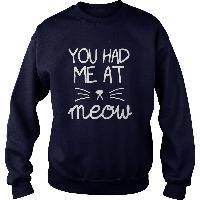 You had me at MEOW tshirt