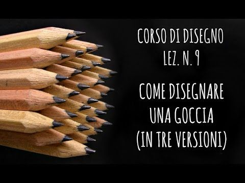 Corso di Disegno, Lez. n.9 : Come disegnare una goccia in tre versioni (Arte per Te) - YouTube