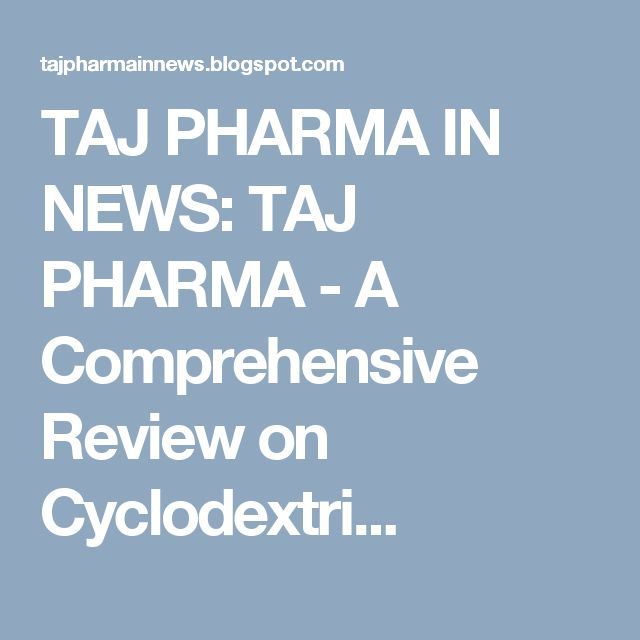 TAJ PHARMA IN NEWS: TAJ PHARMA - A Comprehensive Review on Cyclodextri...