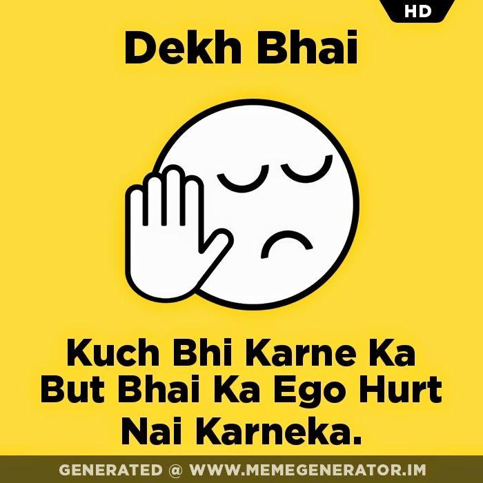 Dekh Bhai, Kuch bhi karna but candy crush ki request send mat karna.