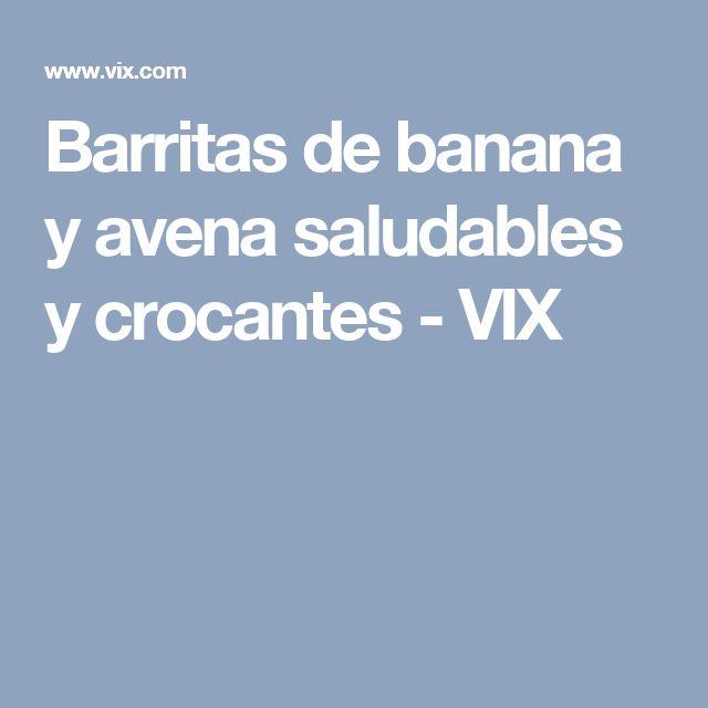Barritas de banana y avena saludables y crocantes - VIX