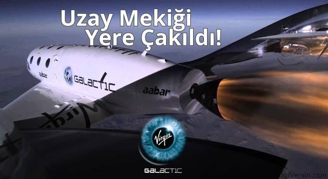 Dünyanın ilk özel uzay mekiği olan Virgin Galactic SpaceShipTwo deneme uçuşu esnasında yere çakıldı. Uzay Mekiği kaza sonrası videosu yayınlandı.