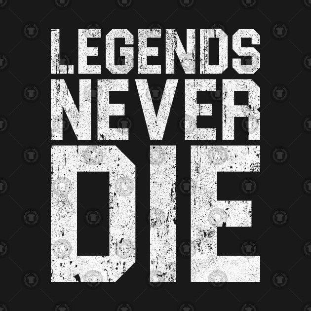 Check Out This Awesome Legends Never Die Design On Teepublic Hintergrund Iphone Hintergrundbilder Furs Handy Hintergrundbilder
