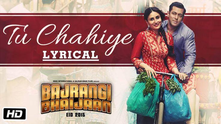 'Tu Chahiye' Full Song with LYRICS | Bajrangi Bhaijaan | Salman Khan, Ka...
