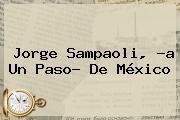 http://tecnoautos.com/wp-content/uploads/imagenes/tendencias/thumbs/jorge-sampaoli-a-un-paso-de-mexico.jpg Jorge Sampaoli. Jorge Sampaoli, ?a un paso? de México, Enlaces, Imágenes, Videos y Tweets - http://tecnoautos.com/actualidad/jorge-sampaoli-jorge-sampaoli-a-un-paso-de-mexico/