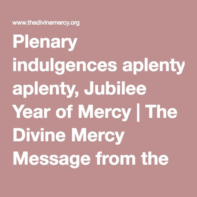 Plenary indulgences aplenty, Jubilee Year of Mercy | The Divine Mercy Message from the Marians of the Immaculate Conception