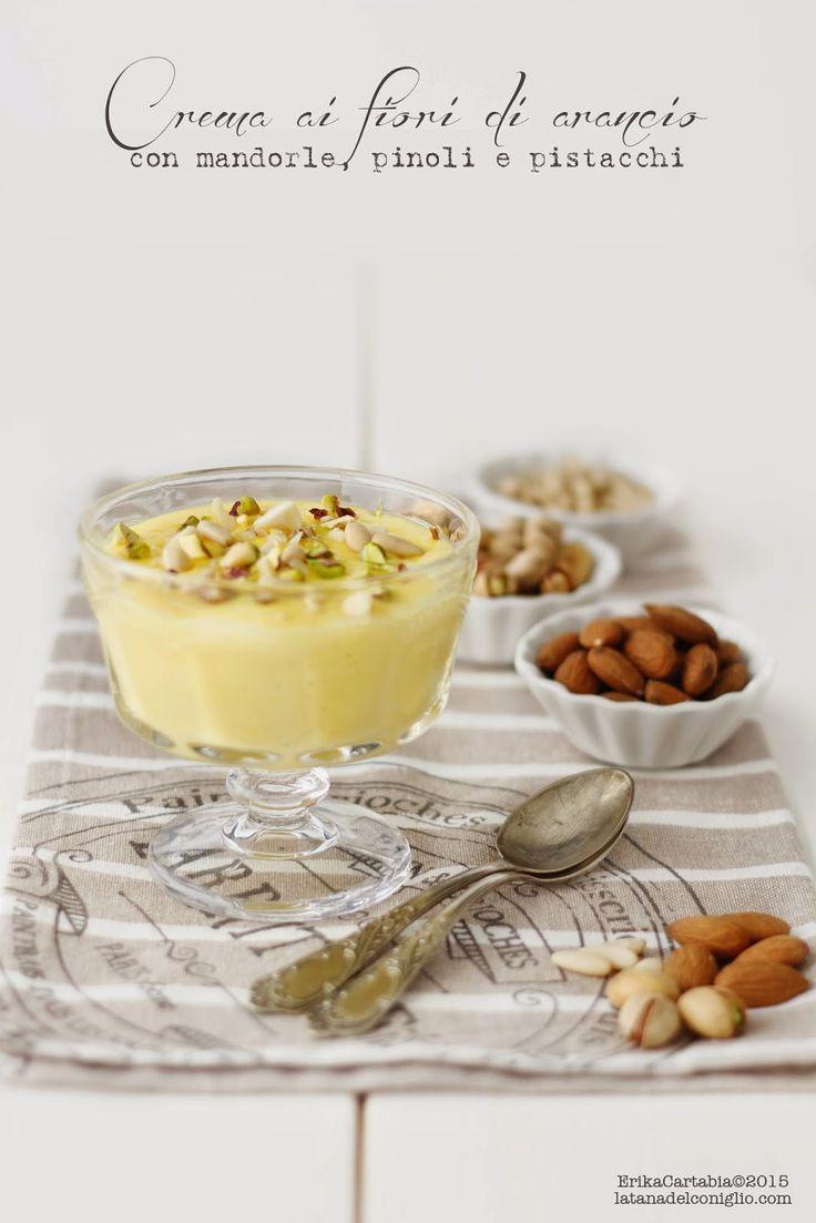 Crema ai fiori di arancio con mandorle, pinoli e pistacchi (La tana del…