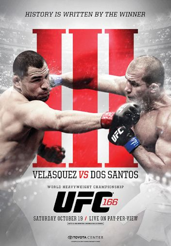 UFC 166 Official Event Poster - Houston 10/19/2013, Junior dos Santos vs Cain Velasquez III ~ available at www.sportsposterwarehouse.com