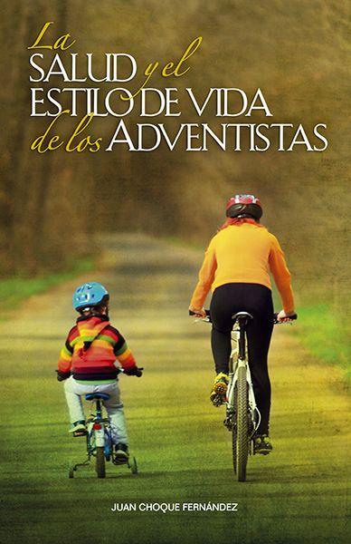 La salud y el estilo de vida de los adventistas |  Autor: Juan Choque Fernández