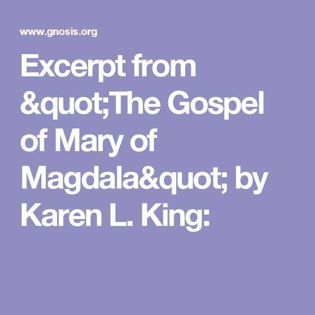 "Excerpt from ""The Gospel of Mary of Magdala"" by Karen L. King:"