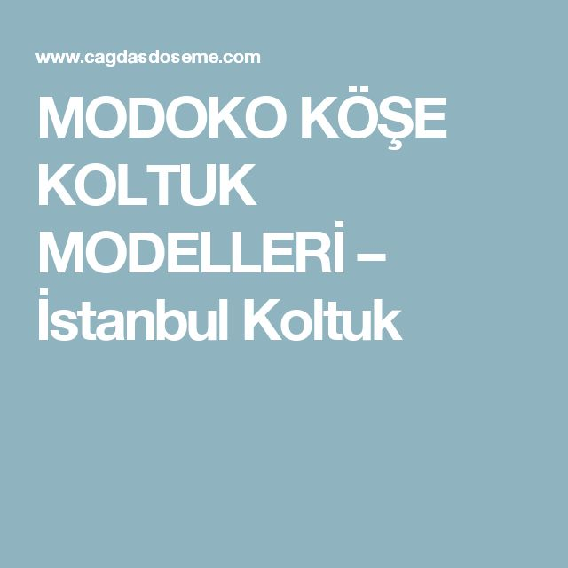 MODOKO  KÖŞE KOLTUK MODELLERİ – İstanbul Koltuk