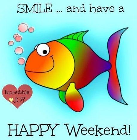 Happy weekend! via www.Facebook.com/IncredibleJoy