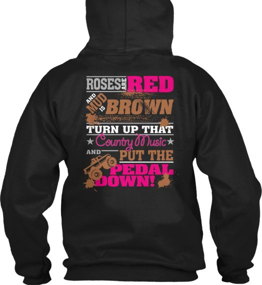 Country Girls Like to Get Dirty! Getting muddy sweatshirt!!! Lol would wear it more than just for muddin
