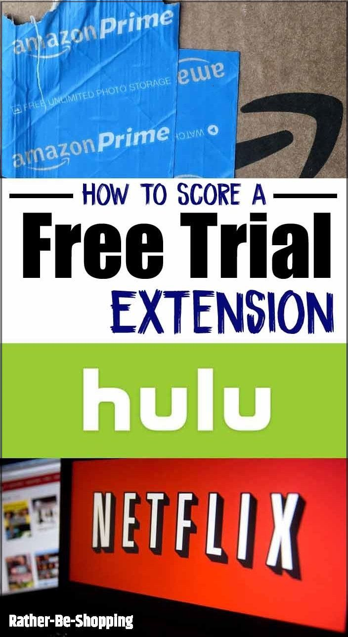 How To Get A Free Trial Extension To Amazon Prime Netflix And Hulu Netflix Trial