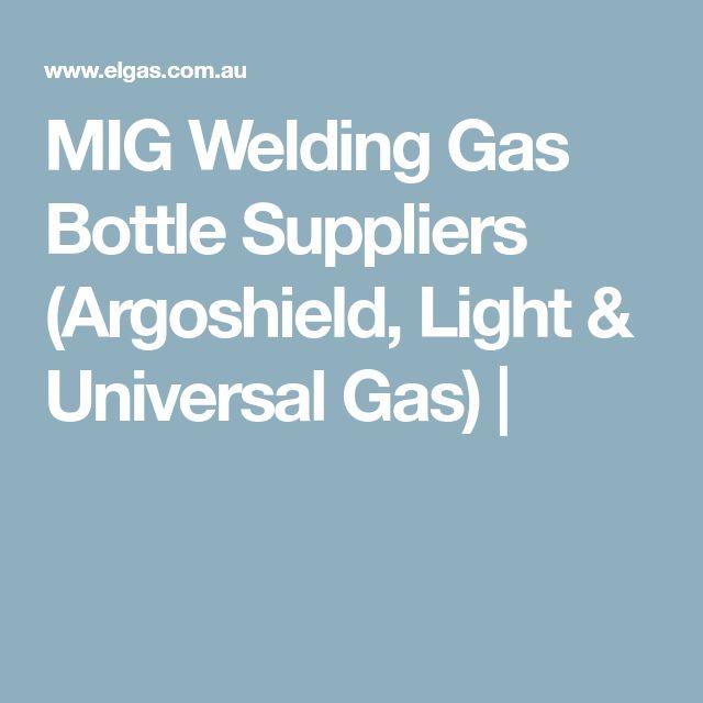 MIG Welding Gas Bottle Suppliers (Argoshield, Light & Universal Gas) |