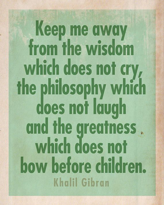 "Items similar to Printed Quote - 8x10 - Kahlil Gibran ""Greatness that Does Not Bow Before Children - FREE Shipping on Etsy"