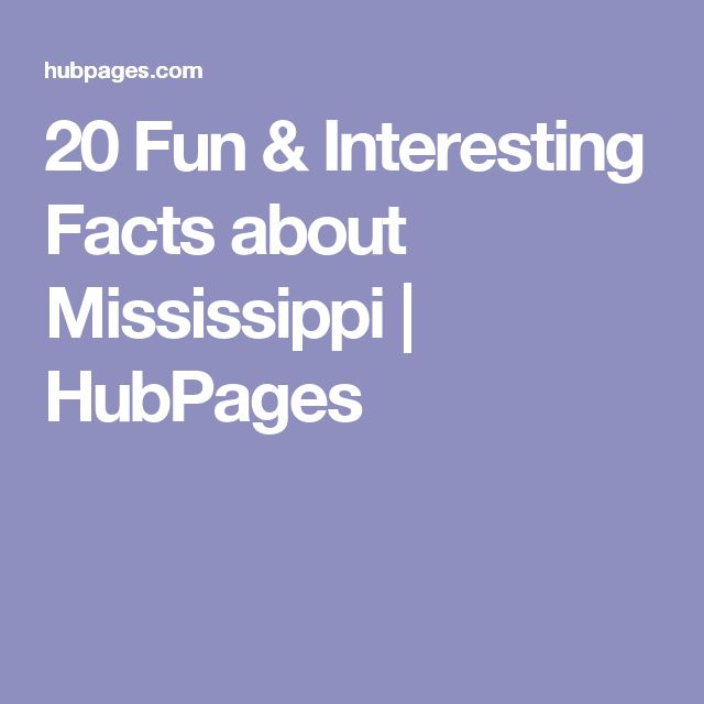 20 Fun & Interesting Facts about Mississippi | HubPages