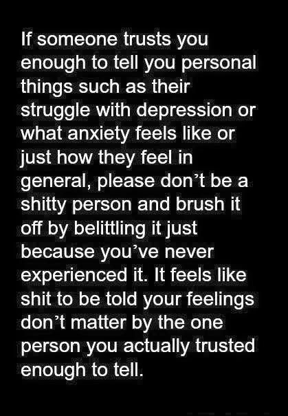 #Depression #Anxiety #MentalIllness so true,I told my son how I was feeling about myself and later he said we had been arguing :( I felt I was just pouring out my feelings to him,not arguing :(