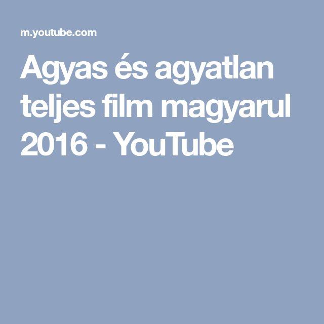 Agyas és agyatlan teljes film magyarul 2016 - YouTube