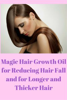 Try out this Magical Hair Growth Oil for Reducing Hair Fall and for Longer and Thicker Hair.