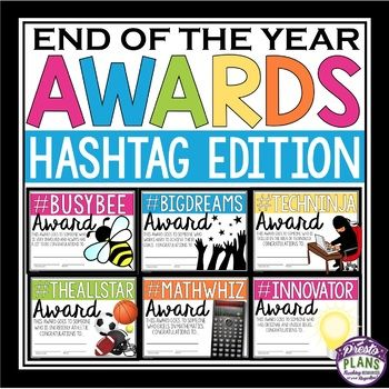 END OF THE YEAR AWARDS: HASHTAG EDITION  End your school year by giving your students these 30 ready-to-print awards!  Each of the award titles include a hashtag (Examples: #BUSYBEE, #BIGDREAMS #TECHNINJA, #BOOKWORM etc.).   An explanation for why the student is receiving the award (related to the hashtag) is also included on the certificate.  All you have to do is print, sign/date, and you are done!   A list of the awards is included for you to easily assign each award to students in y...