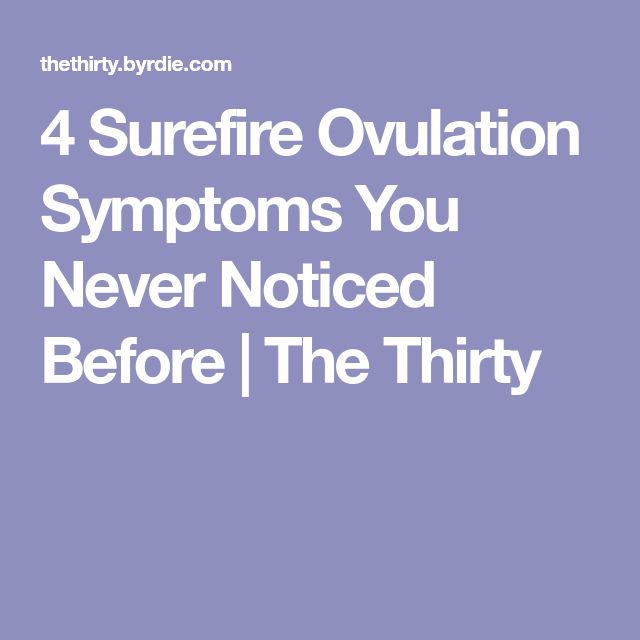 4 Surefire Ovulation Symptoms You Never Noticed Before | The Thirty