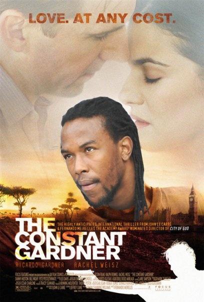 The Constant Gardner, starring Ricardo Gardner