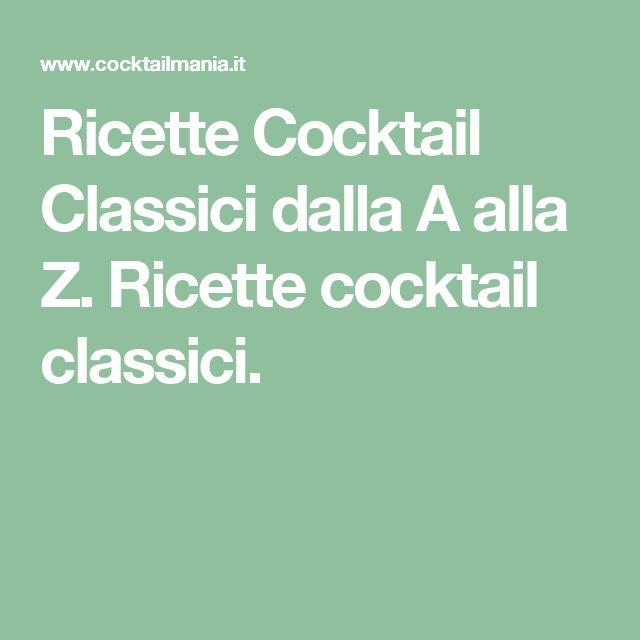 Ricette Cocktail Classici dalla A alla Z. Ricette cocktail classici.
