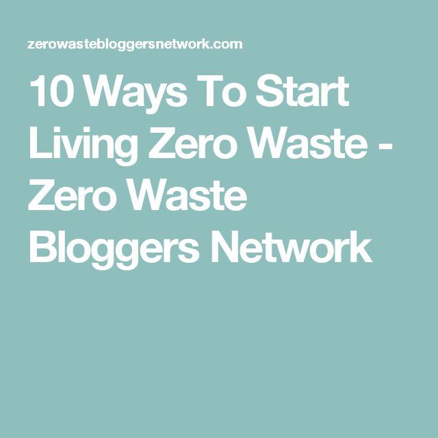 10 Ways To Start Living Zero Waste - Zero Waste Bloggers Network