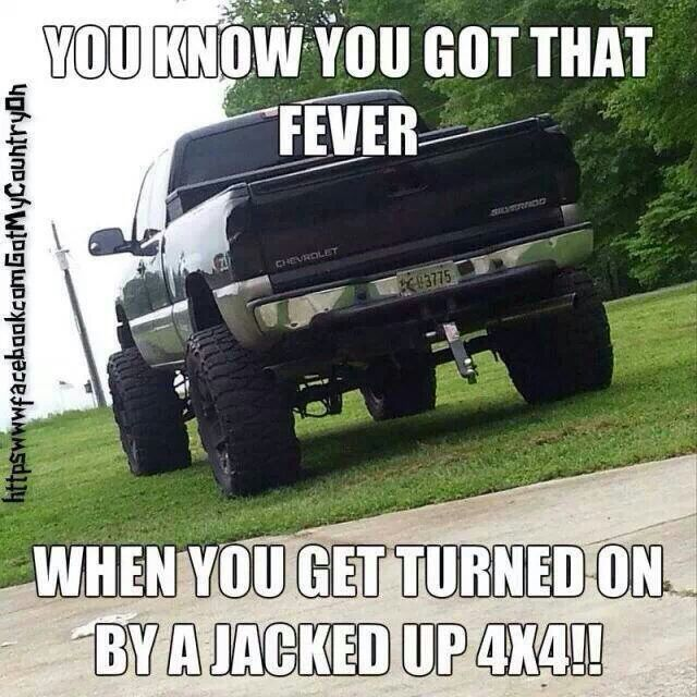 Jacked up truck gotta admit they rock