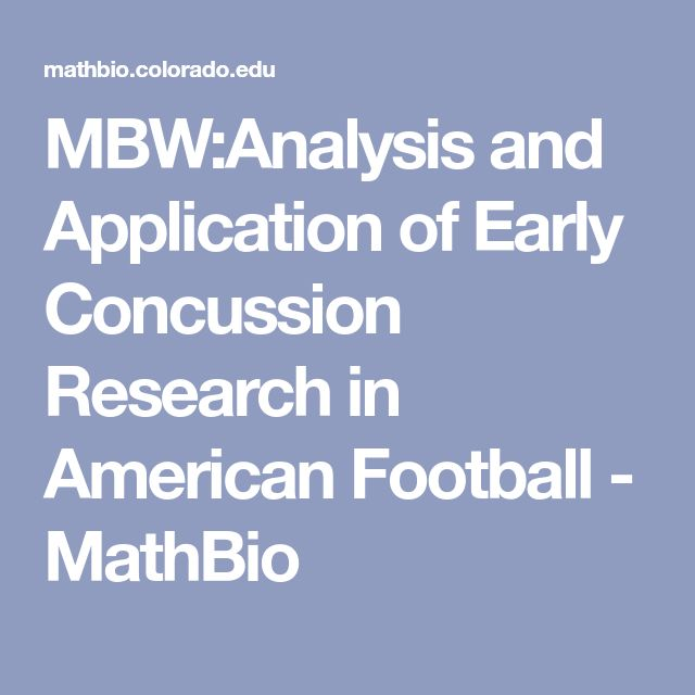 MBW:Analysis and Application of Early Concussion Research in American Football - MathBio