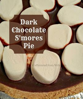 Ramblings of a Caffeinated Army Wife: Dark Chocolate S'mores Pie Recipe