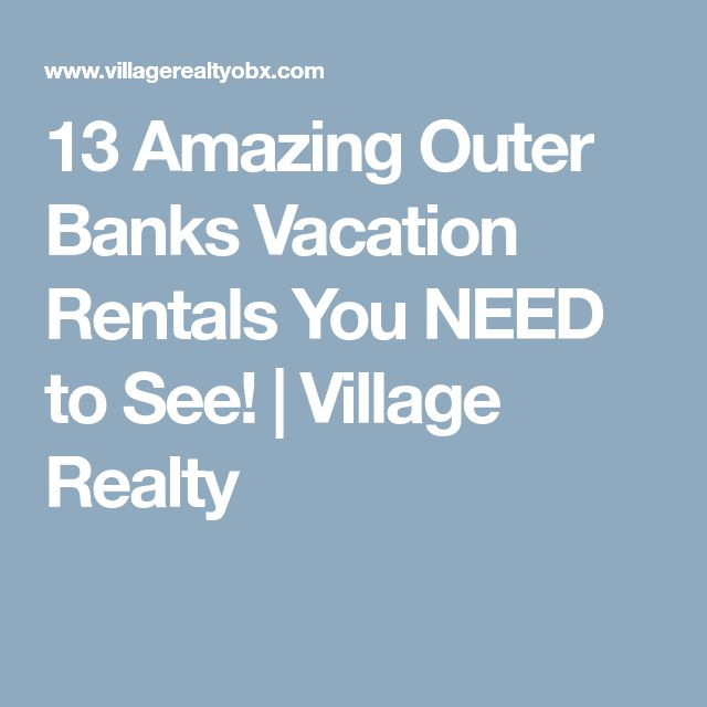 13 Amazing Outer Banks Vacation Rentals You NEED to See! | Village Realty