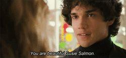 You are beautiful Susie Salmon